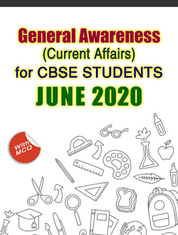 General Awareness for CBSE Students - JUNE 2020