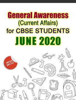 General Awareness for CBSE Students - JUNE 2020
