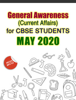 General Awareness for CBSE Students - MAY 2020
